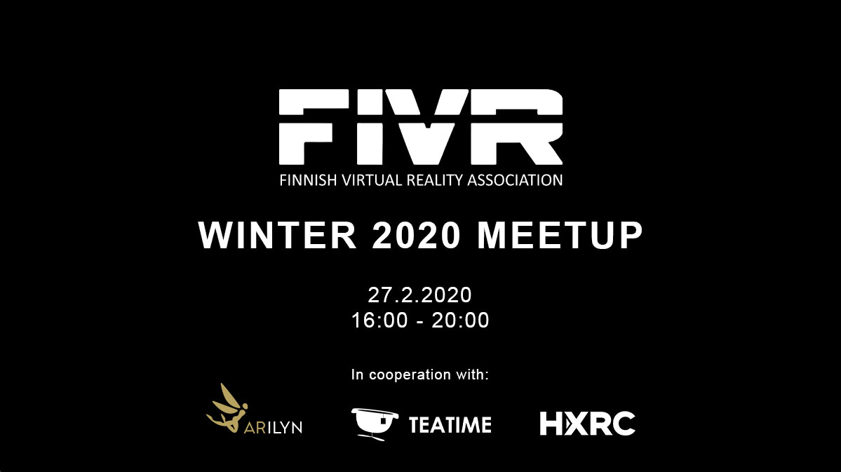 FIVR winter 2020 meetup, co-organized with Arilyn, Teatime Research Ltd. and Helsinki XR Center.