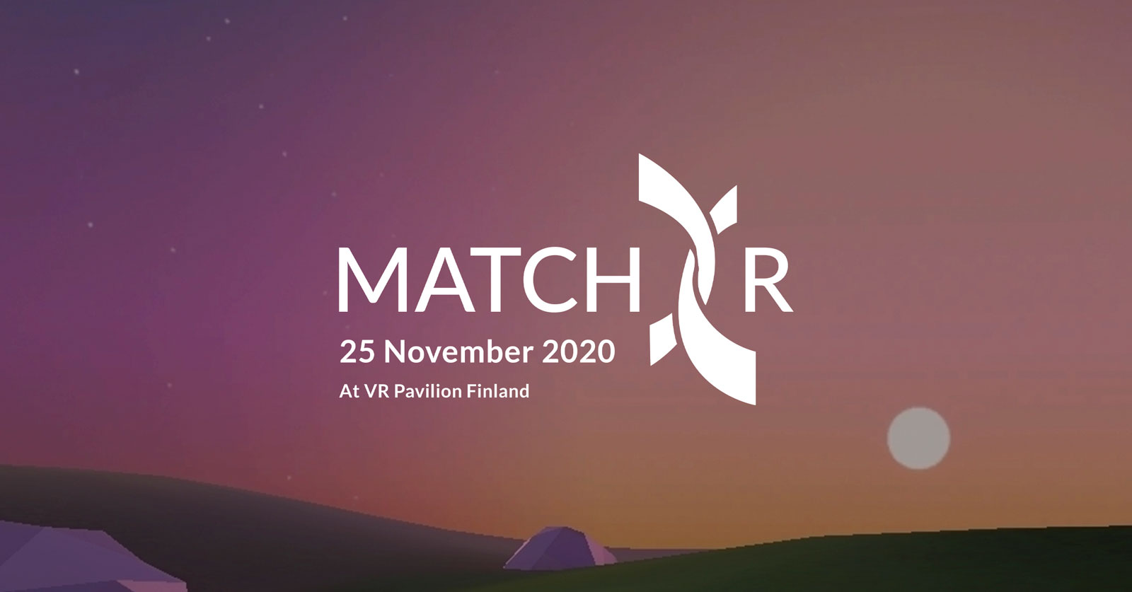 Virtual Reality landscape of a sunset. Text in the middle says: Match XR, 25 November 2020, At VR Pavilion Finland.